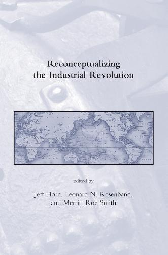 Reconceptualizing the Industrial Revolution (Paperback)