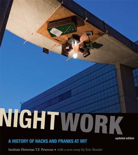 Nightwork: A History of Hacks and Pranks at MIT - The MIT Press (Paperback)