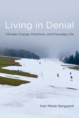 Living in Denial: Climate Change, Emotions, and Everyday Life - The MIT Press (Paperback)