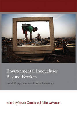Environmental Inequalities Beyond Borders: Local Perspectives on Global Injustices - Urban and Industrial Environments (Paperback)