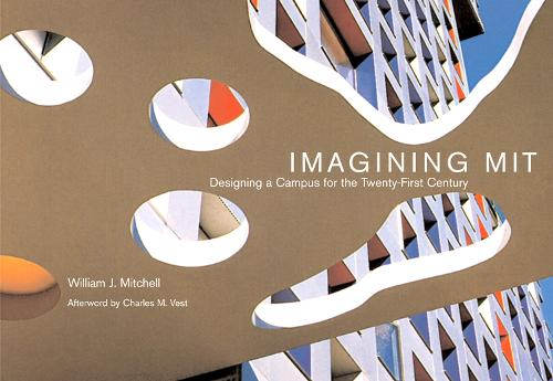 Imagining MIT: Designing a Campus for the Twenty-First Century - Imagining MIT (Paperback)