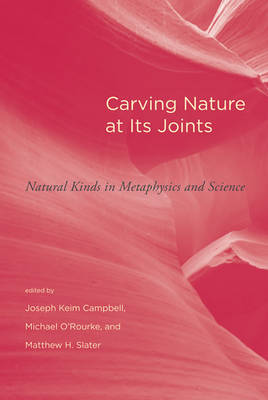 Carving Nature at Its Joints: Natural Kinds in Metaphysics and Science - Topics in Contemporary Philosophy (Paperback)