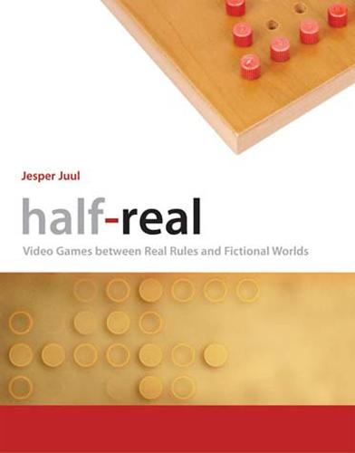 Half-Real: Video Games between Real Rules and Fictional Worlds - The MIT Press (Paperback)