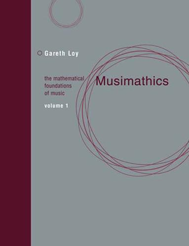 Musimathics: Volume 1: The Mathematical Foundations of Music - The MIT Press (Paperback)