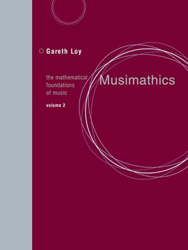 Musimathics: Volume 2: The Mathematical Foundations of Music - The MIT Press (Paperback)