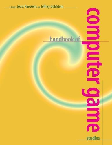 Handbook of Computer Game Studies - The MIT Press (Paperback)