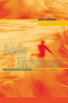 Body Language: Representation in Action - A Bradford Book (Paperback)