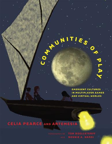 Communities of Play: Emergent Cultures in Multiplayer Games and Virtual Worlds - The MIT Press (Paperback)