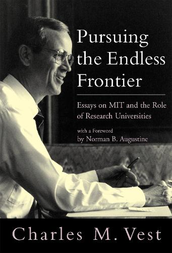 Pursuing the Endless Frontier: Essays on MIT and the Role of Research Universities - The MIT Press (Paperback)
