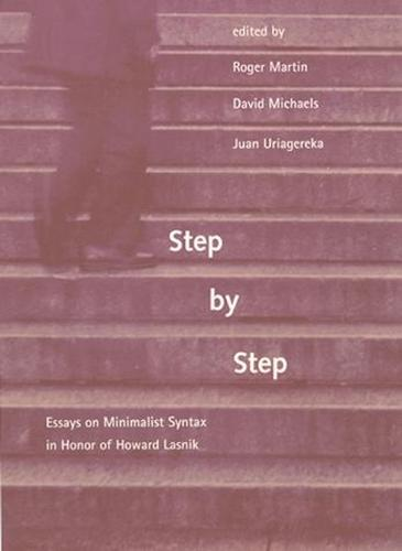 Step by Step: Essays on Minimalist Syntax in Honor of Howard Lasnik - Step by Step (Paperback)
