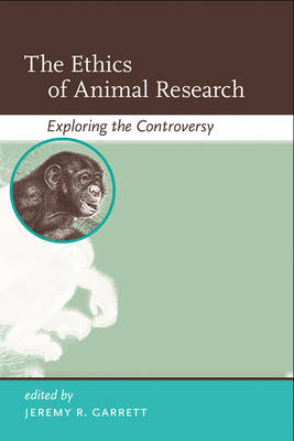 The Ethics of Animal Research: Exploring the Controversy - Basic Bioethics (Paperback)