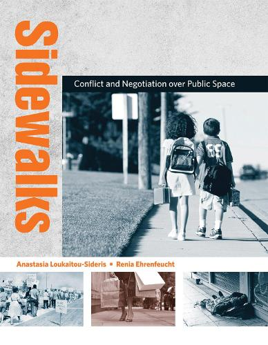 Sidewalks: Conflict and Negotiation over Public Space - Urban and Industrial Environments (Paperback)
