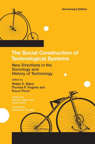 The Social Construction of Technological Systems: New Directions in the Sociology and History of Technology - The MIT Press (Paperback)
