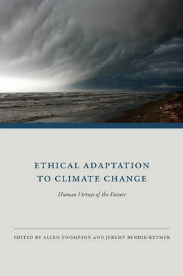 Ethical Adaptation to Climate Change: Human Virtues of the Future - The MIT Press (Paperback)