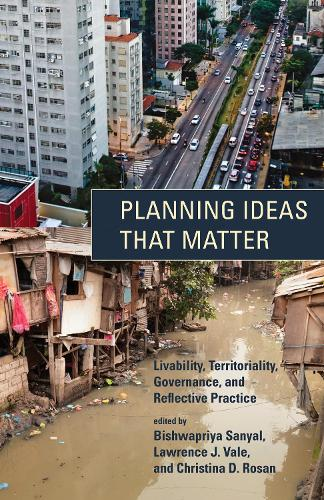 Planning Ideas That Matter: Livability, Territoriality, Governance, and Reflective Practice - The MIT Press (Paperback)
