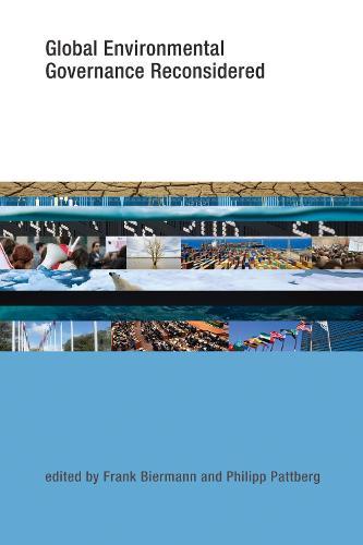 Global Environmental Governance Reconsidered - Earth System Governance (Paperback)