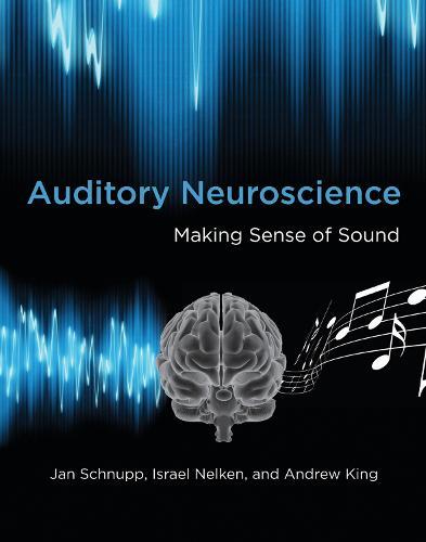 Auditory Neuroscience: Making Sense of Sound - The MIT Press (Paperback)
