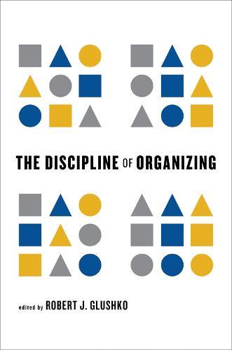 The Discipline of Organizing - The MIT Press (Hardback)
