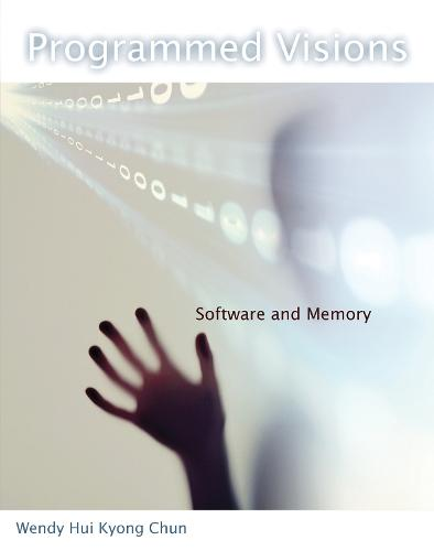 Programmed Visions: Software and Memory - Software Studies (Paperback)
