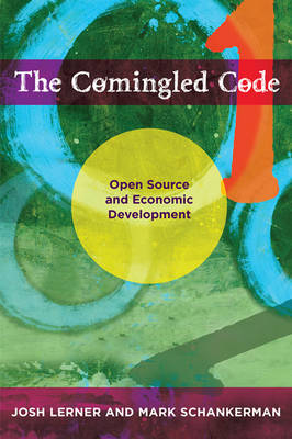 The Comingled Code: Open Source and Economic Development - The MIT Press (Paperback)