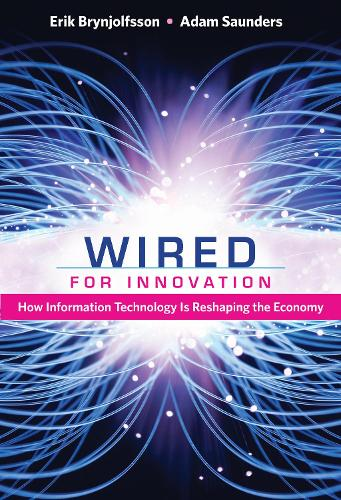 Wired for Innovation: How Information Technology Is Reshaping the Economy - The MIT Press (Paperback)