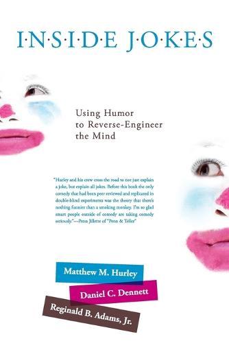 Inside Jokes: Using Humor to Reverse-Engineer the Mind - MIT Press (Paperback)