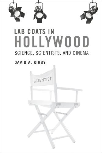 Lab Coats in Hollywood: Science, Scientists, and Cinema - The MIT Press (Paperback)