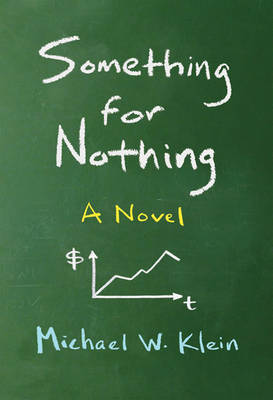 Something for Nothing: A Novel - The MIT Press (Paperback)