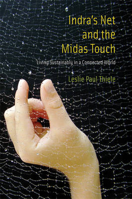 Indra's Net and the Midas Touch: Living Sustainably in a Connected World - MIT Press (Paperback)