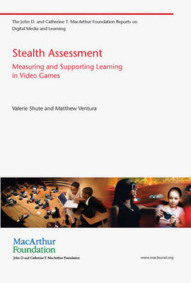 Stealth Assessment: Measuring and Supporting Learning in Video Games (Paperback)