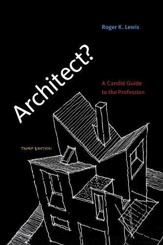 Architect?: A Candid Guide to the Profession - The MIT Press (Paperback)