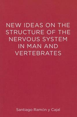 New Ideas on the Structure of the Nervous System in Man and Vertebrates - The MIT Press (Paperback)