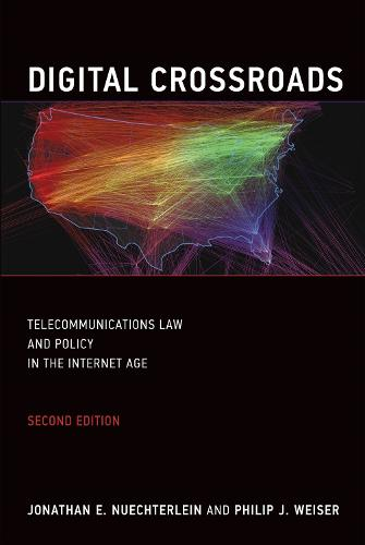 Digital Crossroads: Telecommunications Law and Policy in the Internet Age - MIT Press (Paperback)