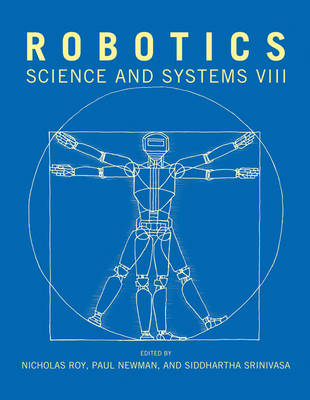 Robotics: Science and Systems VIII - The MIT Press (Paperback)
