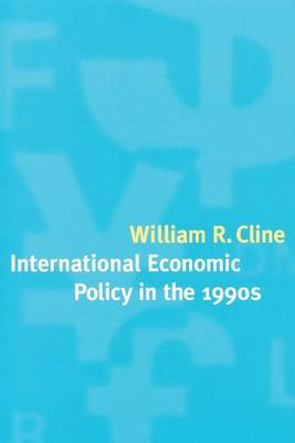 International Economic Policy in the 1990s - The MIT Press (Paperback)