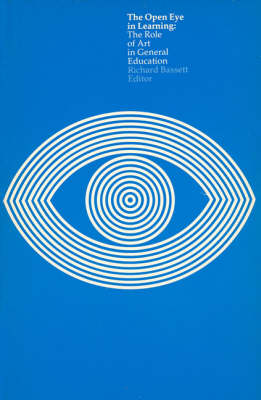 The Open Eye in Learning: The Role of Art in General Education - MIT Press (Paperback)