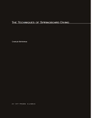 The Techniques Of Springboard Diving - MIT Press (Paperback)