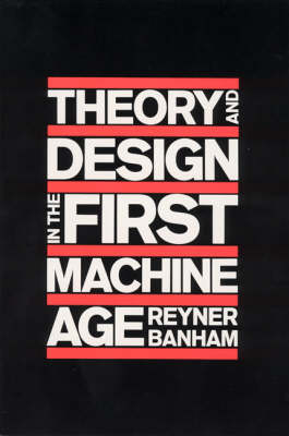 Theory and Design in the First Machine Age - The MIT Press (Paperback)
