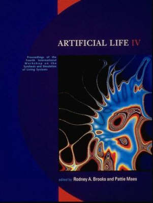 Artificial Life IV: Proceedings of the Fourth International Workshop on the Synthesis and Simulation of Living Systems - Bradford Books (Paperback)