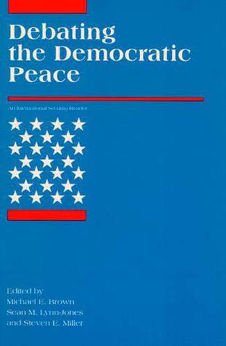 Debating the Democratic Peace - International Security Readers (Paperback)
