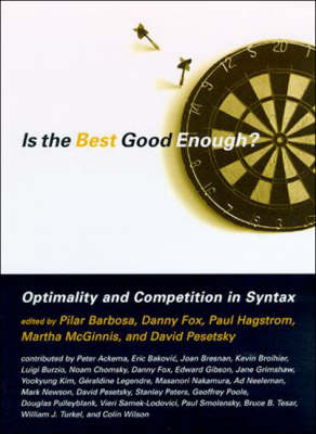 Is the Best Good Enough? Optimality and Competition in Syntax - Is the Best Good Enough? Optimality and Competition in Syntax (Paperback)
