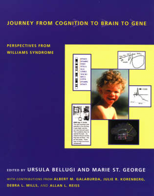 Journey from Cognition to Brain to Gene: Perspectives from Williams Syndrome - A Bradford Book (Paperback)