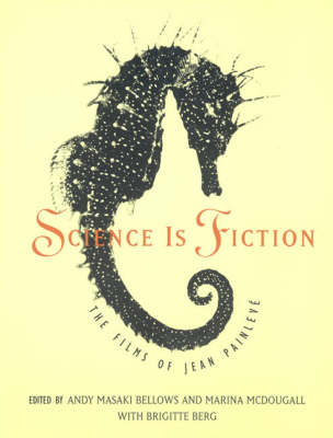 Science Is Fiction: The Films of Jean Painleve - The MIT Press (Paperback)