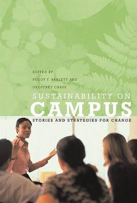 Sustainability on Campus: Stories and Strategies for Change - Urban and Industrial Environments (Paperback)