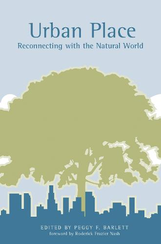 Urban Place: Reconnecting with the Natural World - Urban and Industrial Environments (Paperback)