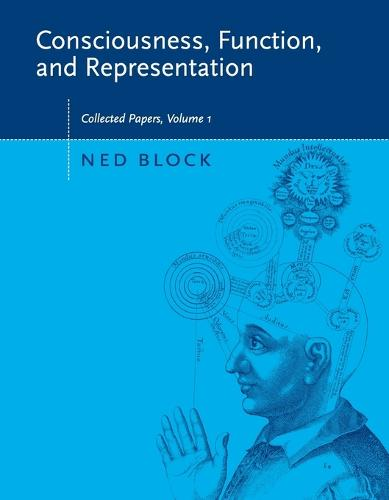 Consciousness, Function, and Representation: Volume 1: Collected Papers - A Bradford Book (Paperback)