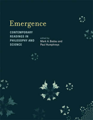 Emergence: Contemporary Readings in Philosophy and Science - A Bradford Book (Paperback)