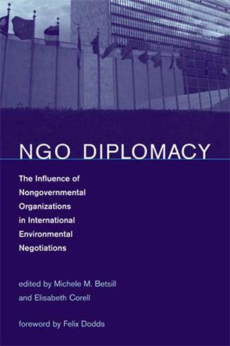 NGO Diplomacy: The Influence of Nongovernmental Organizations in International Environmental Negotiations - The MIT Press (Paperback)