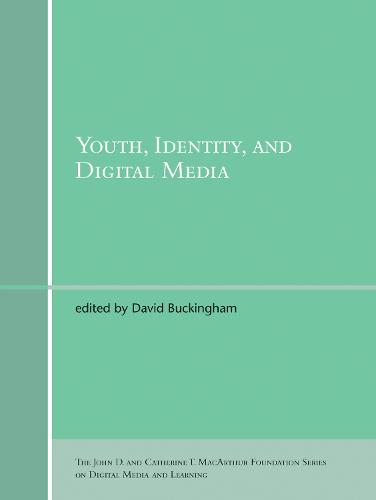 Youth, Identity, and Digital Media - The John D. and Catherine T. MacArthur Foundation Series on Digital Media and Learning (Paperback)