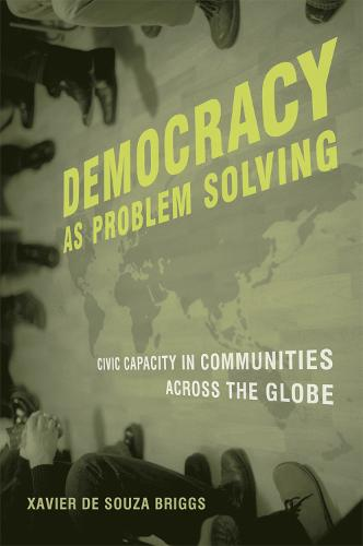 Democracy as Problem Solving: Civic Capacity in Communities Across the Globe - The MIT Press (Paperback)